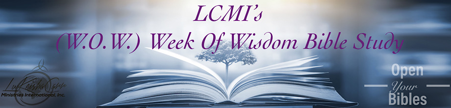 LCMI's (W.O.W.) Week Of Wisdom Bible Study 920x222